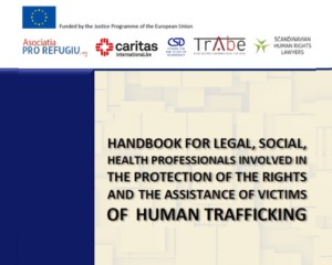 Handbook for legal, social,  Health professionals involved in the protection of the rights and the assistance of victims of human trafficking