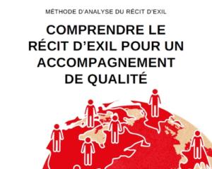 Une méthode d'analyse du récit d'exil: Comprendre le récit d'exil pour un accompagnement de qualité