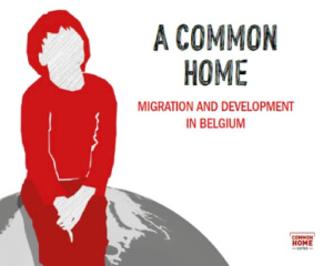 A common home - Migration and development in Belgium