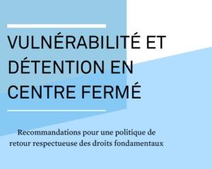 Vulnérabilité et détention en centre fermé - octobre 2019