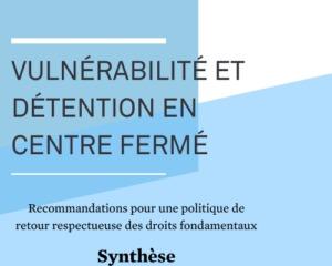 Vulnérabilité et détention en centre fermé - synthèse