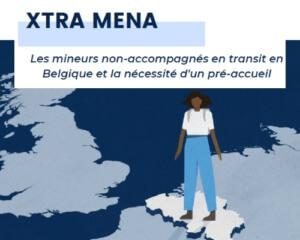 XTRA MENA 2021: Les mineurs non-accompagnés en transit en Belgique et la nécessité d'un pré-accueil